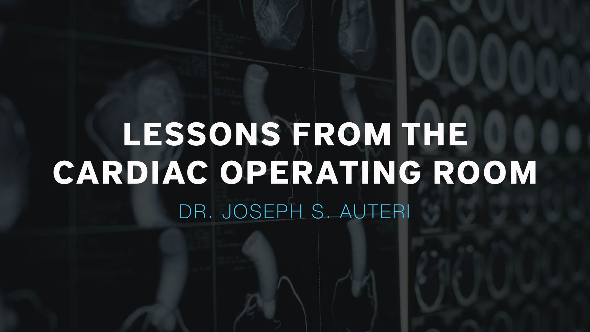 Lessons from the Cardiac Operating Room