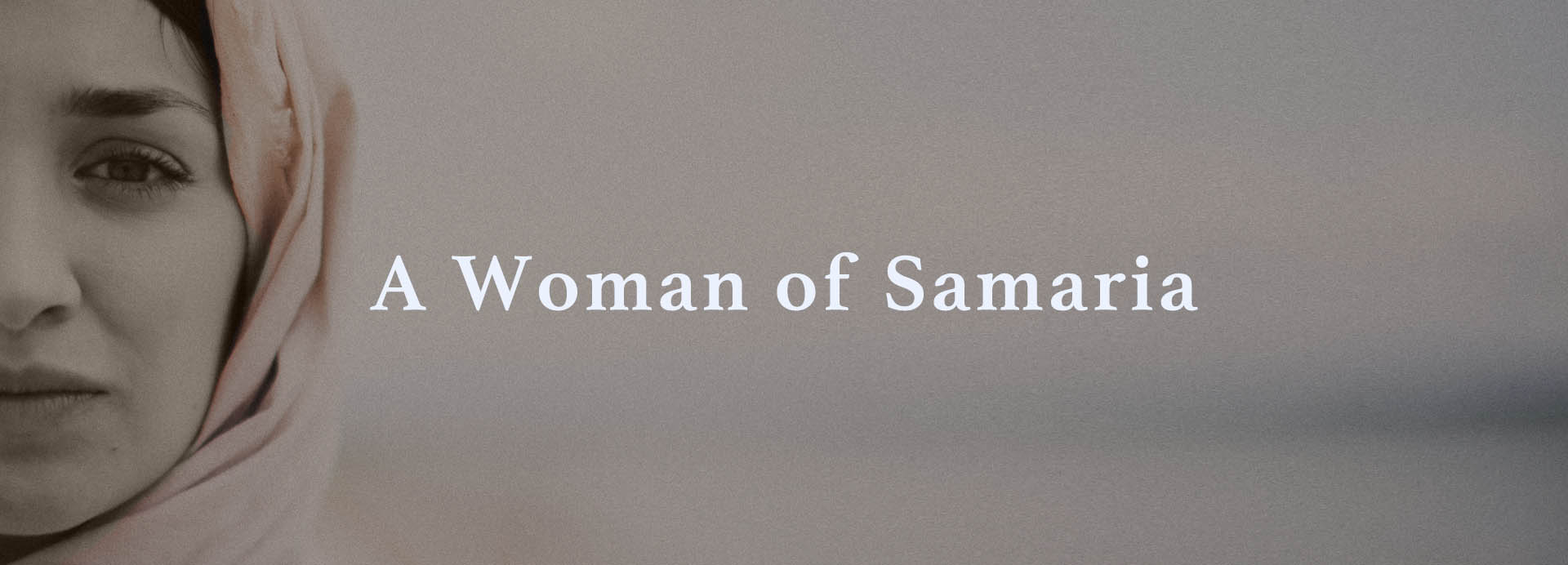 A Woman of Samaria
