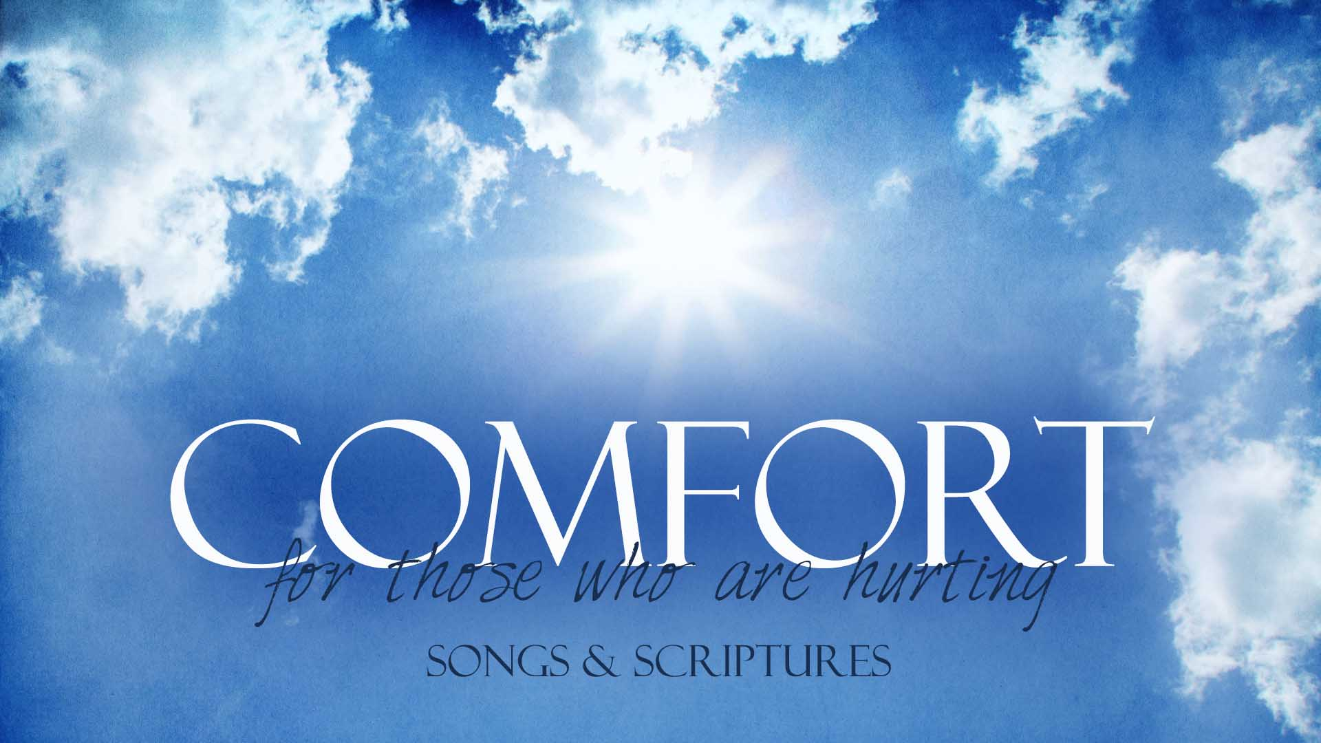 Comfort: For Those Who are Hurting