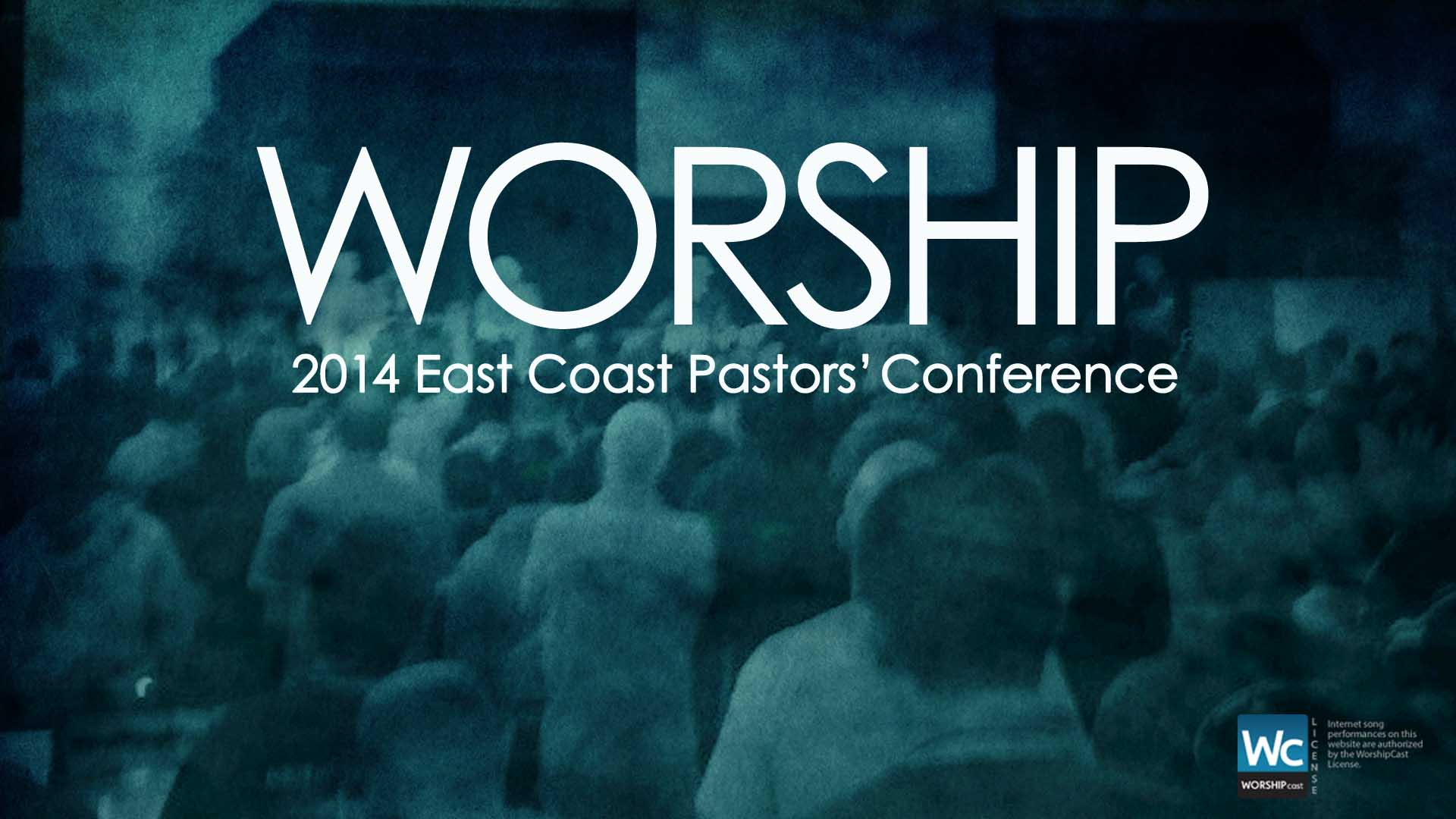 2014 East Coast Pastor's Conference Live Worship